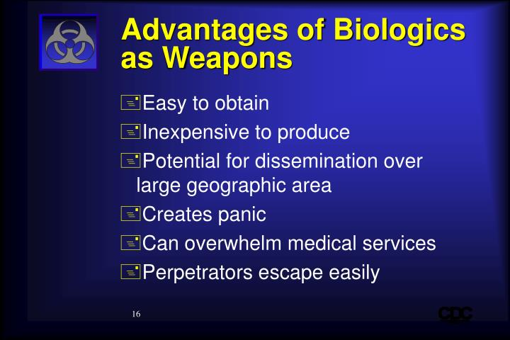 Advantages of Biologics as Weapons