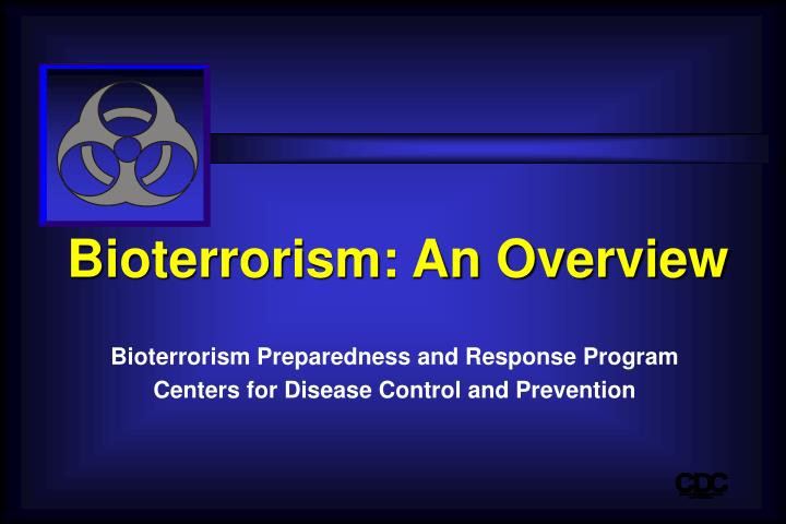 Bioterrorism an overview