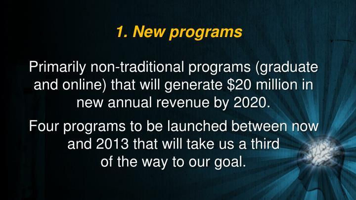 1. New programs