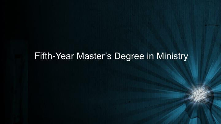 Fifth-Year Master's Degree in Ministry