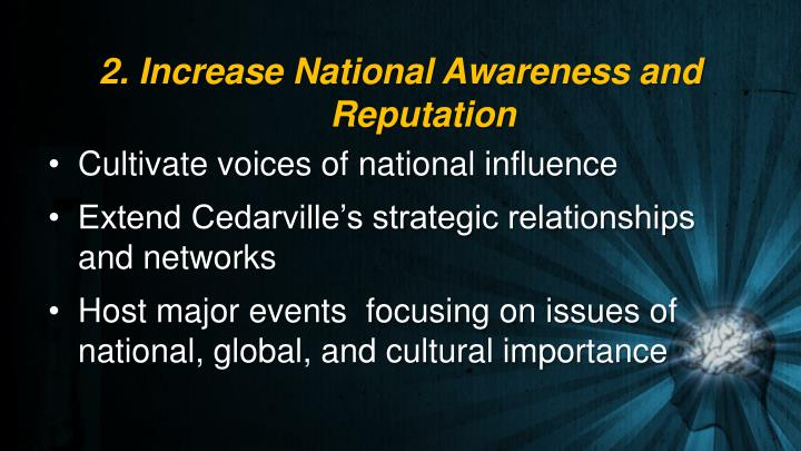 2. Increase National Awareness and Reputation