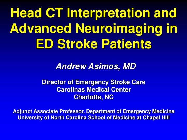 Head CT Interpretation and Advanced Neuroimaging in ED Stroke Patients