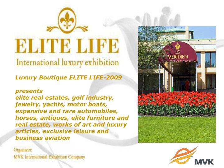 Luxury Boutique ELITE LIFE-2009