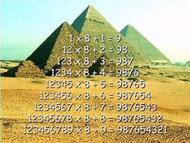 1 x 8 + 1 = 9