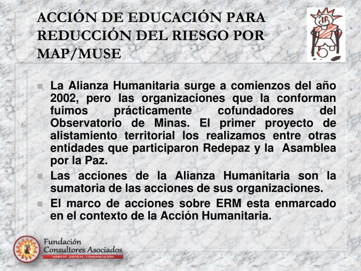 ACCIÓN DE EDUCACIÓN PARA REDUCCIÓN DEL RIESGO POR MAP/MUSE