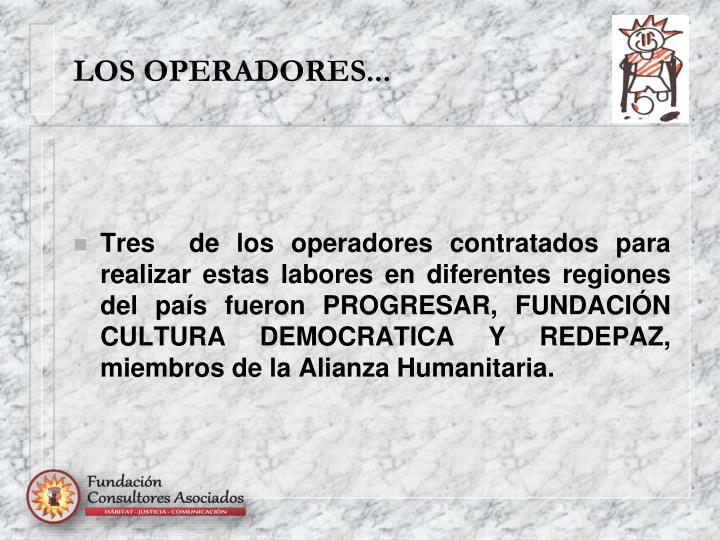 LOS OPERADORES...