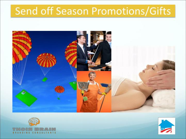 Send off Season Promotions/Gifts