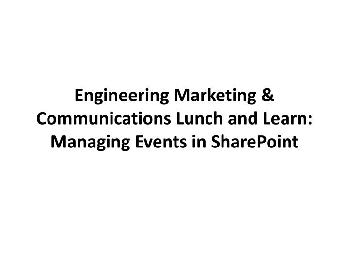 Engineering Marketing & Communications Lunch and Learn:
