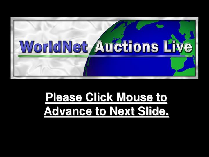 Please click mouse to advance to next slide
