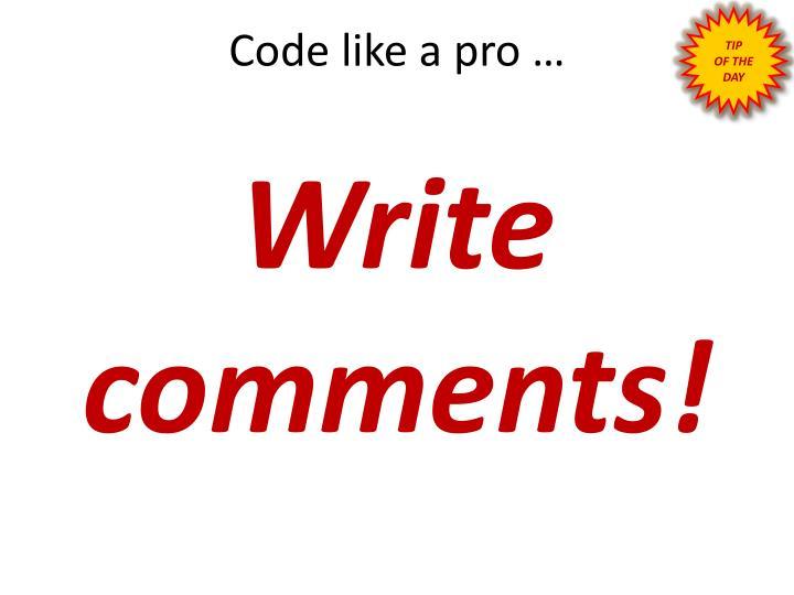 Code like a pro …