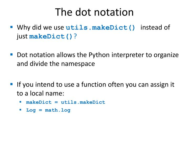 The dot notation