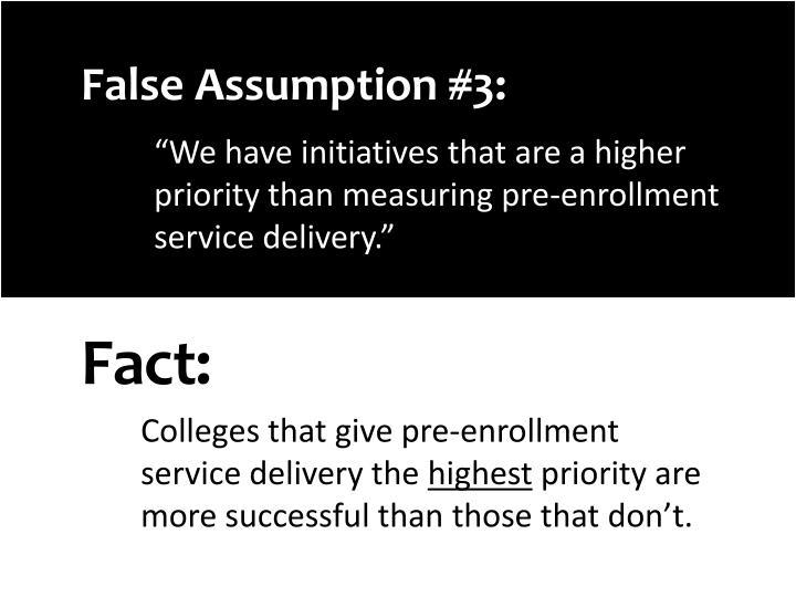 False Assumption #3: