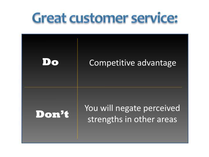 Great customer service: