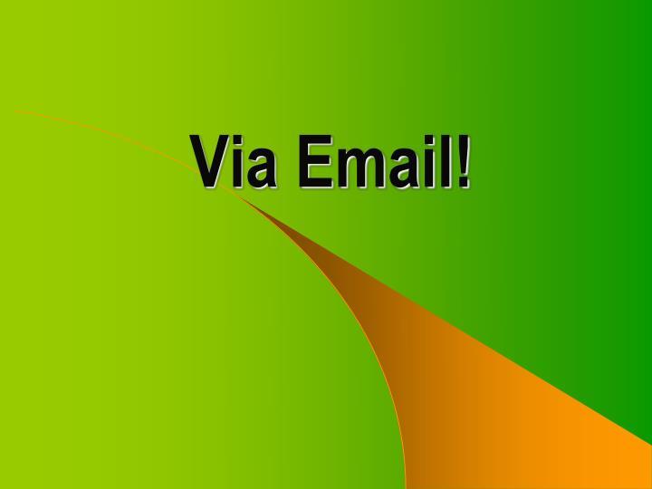 Via Email!