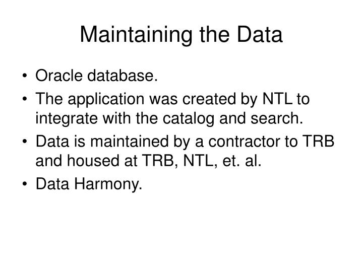 Maintaining the Data