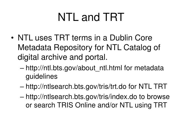 NTL and TRT