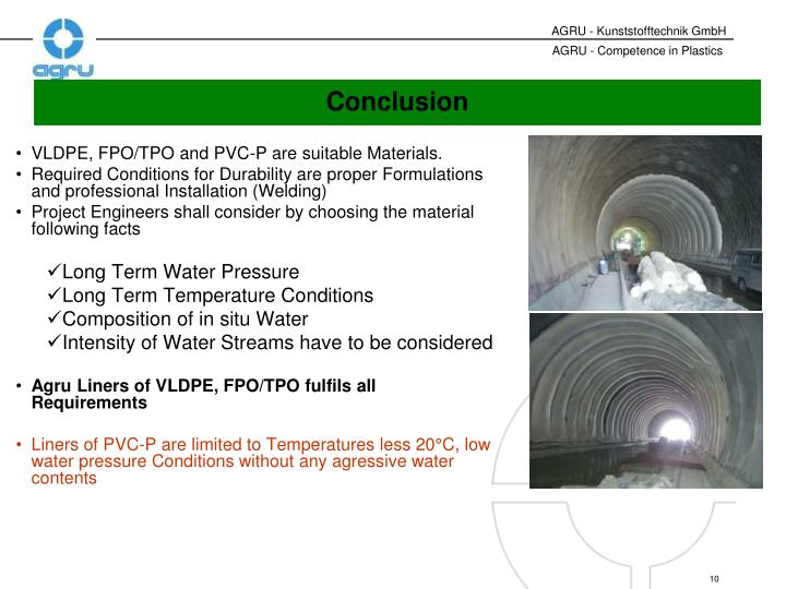 VLDPE, FPO/TPO and PVC-P are suitable Materials.