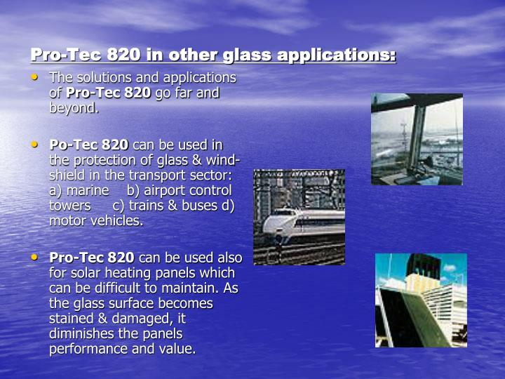 Pro-Tec 820 in other glass applications:
