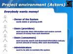 project environment actors