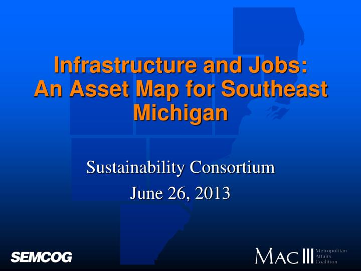 Infrastructure and jobs an asset map for southeast michigan