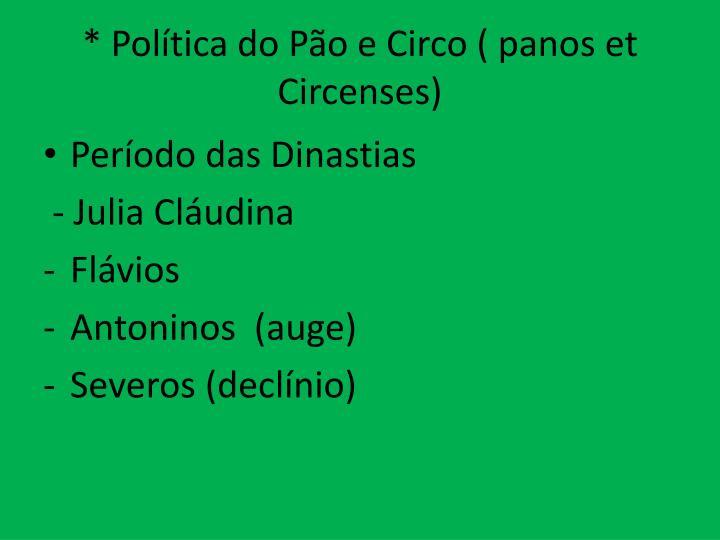 * Política do Pão e Circo ( panos