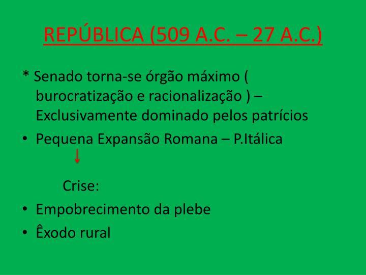 REPÚBLICA (509 A.C. – 27 A.C.)