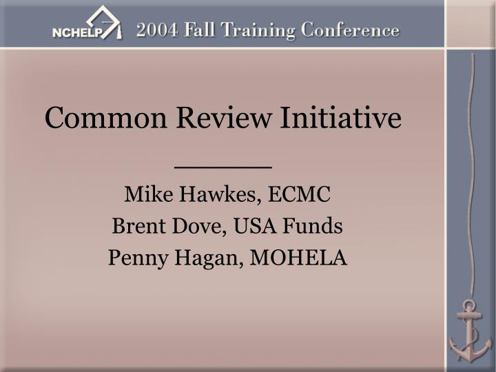 Common review initiative