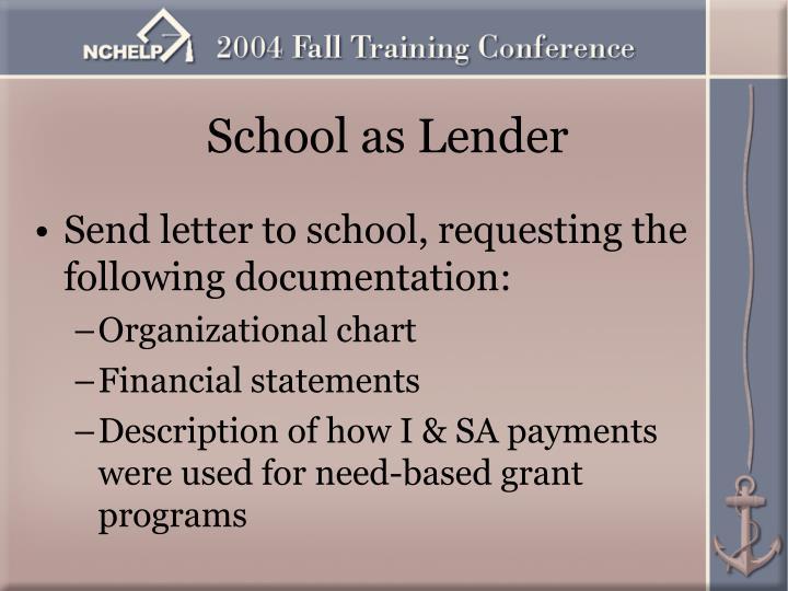 School as Lender