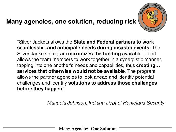 Many agencies, one solution, reducing risk