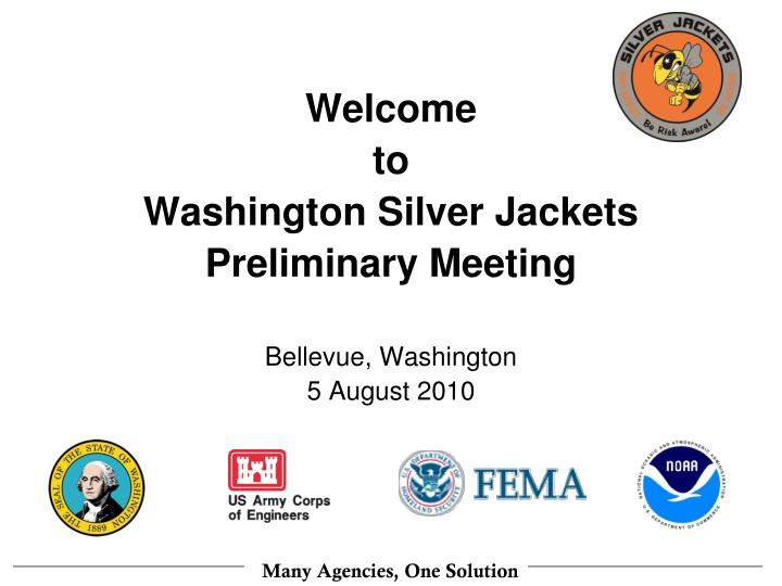 Welcome to washington silver jackets preliminary meeting bellevue washington 5 august 2010