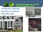 p artial discharge on and off line test systems for