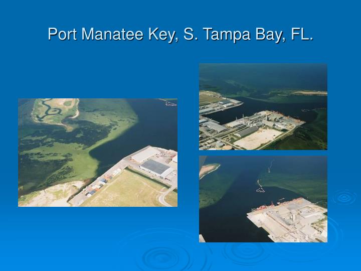 Port Manatee Key, S. Tampa Bay, FL.