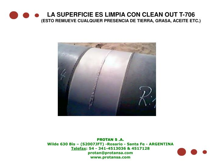 LA SUPERFICIE ES LIMPIA CON CLEAN OUT T-706