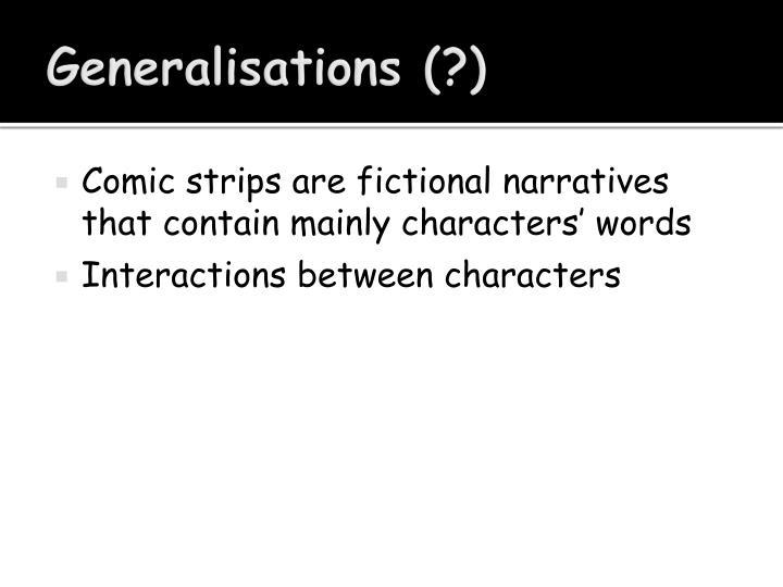 Generalisations (?)
