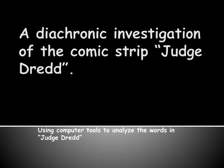 Using computer tools to analyze the words in judge dredd