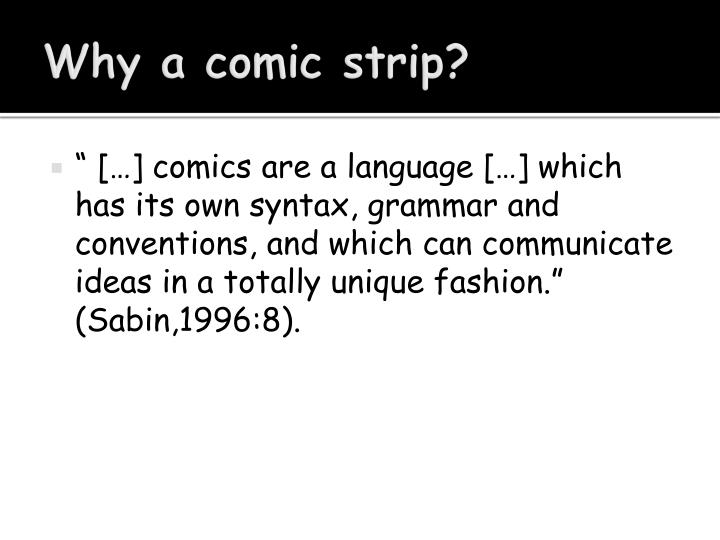 Why a comic strip?
