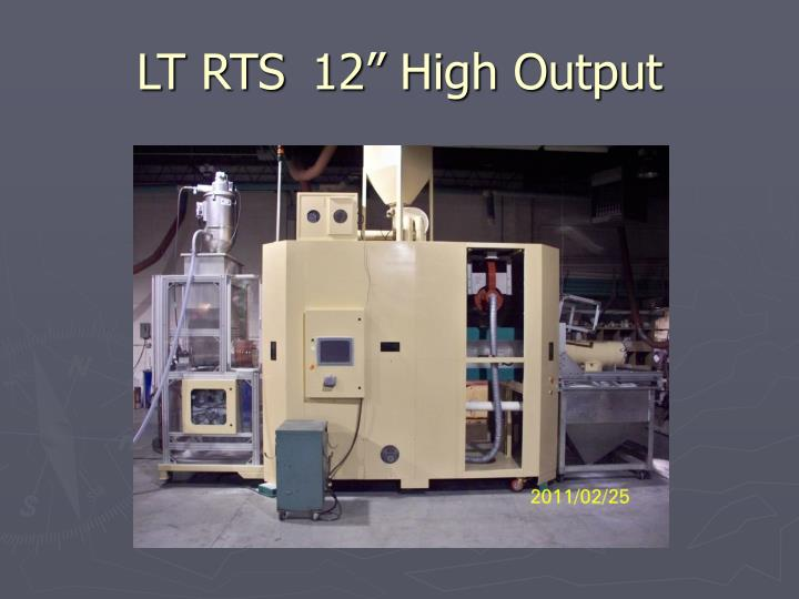 "LT RTS 12"" High Output"