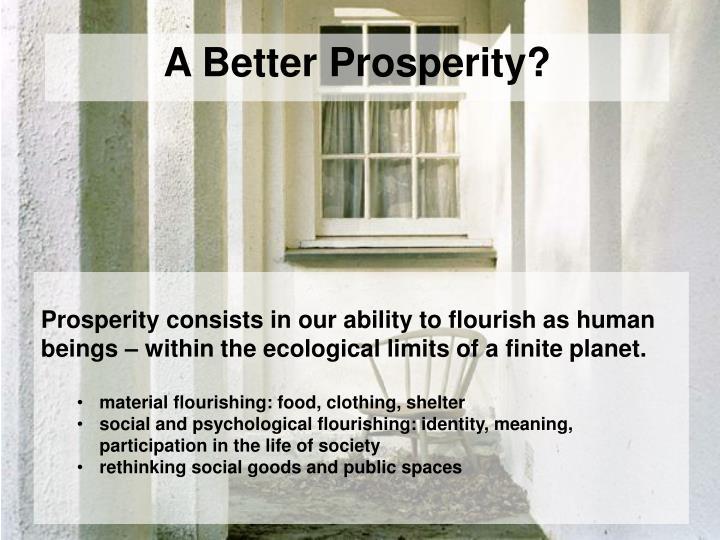 A Better Prosperity?