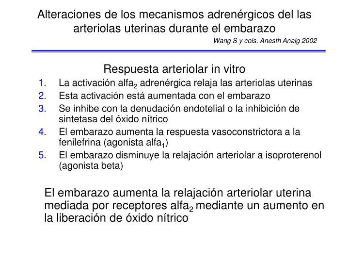 Alteraciones de los mecanismos adrenérgicos del las arteriolas uterinas durante el embarazo