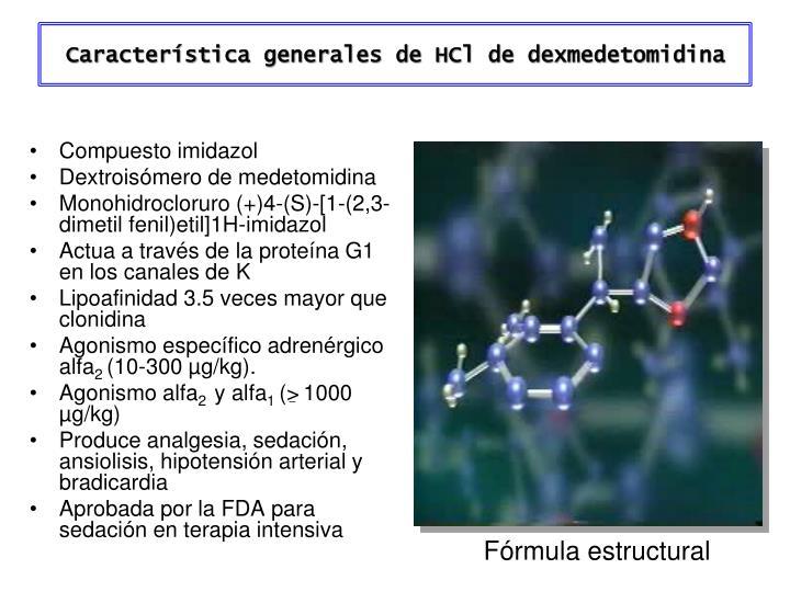 Característica generales de HCl de dexmedetomidina