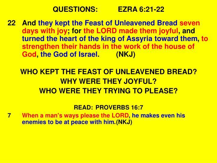 QUESTIONS:EZRA 6:21-22