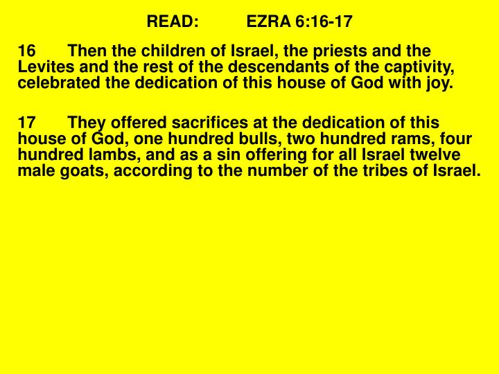 READ:EZRA 6:16-17