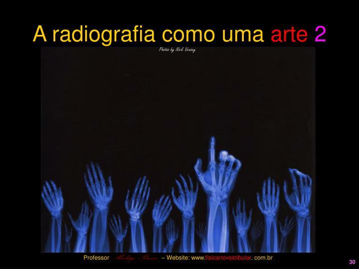 A radiografia como uma