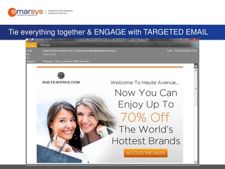 Tie everything together & ENGAGE with TARGETED EMAIL