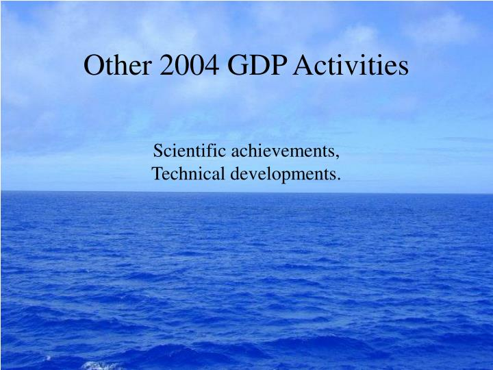 Other 2004 GDP Activities
