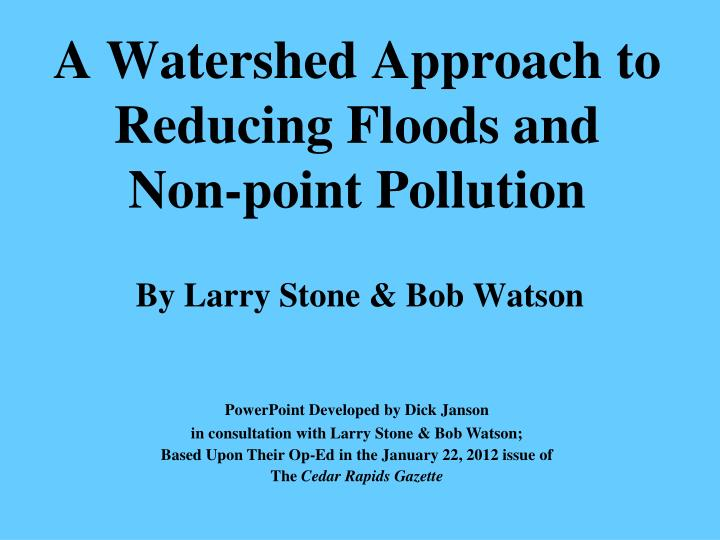 A watershed approach to reducing floods and non point pollution