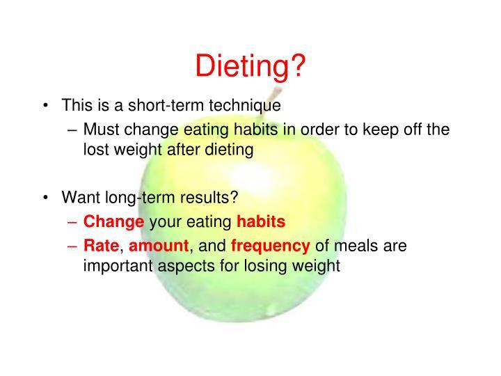 Dieting?