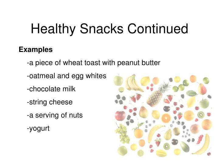 Healthy Snacks Continued