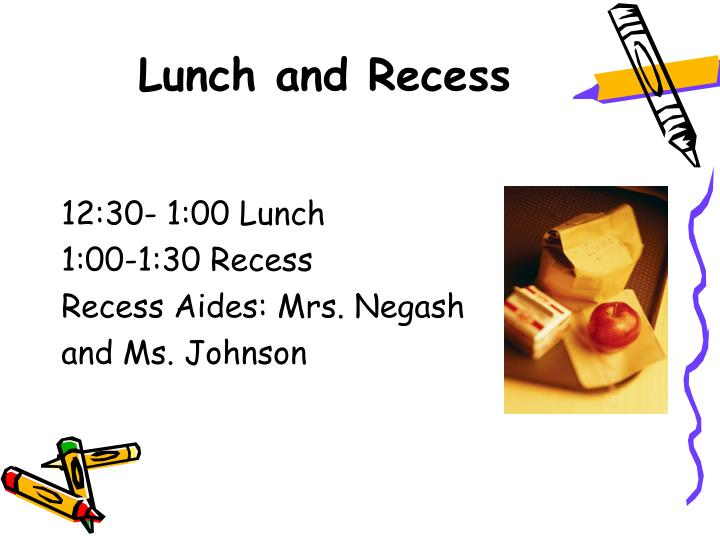 Lunch and Recess