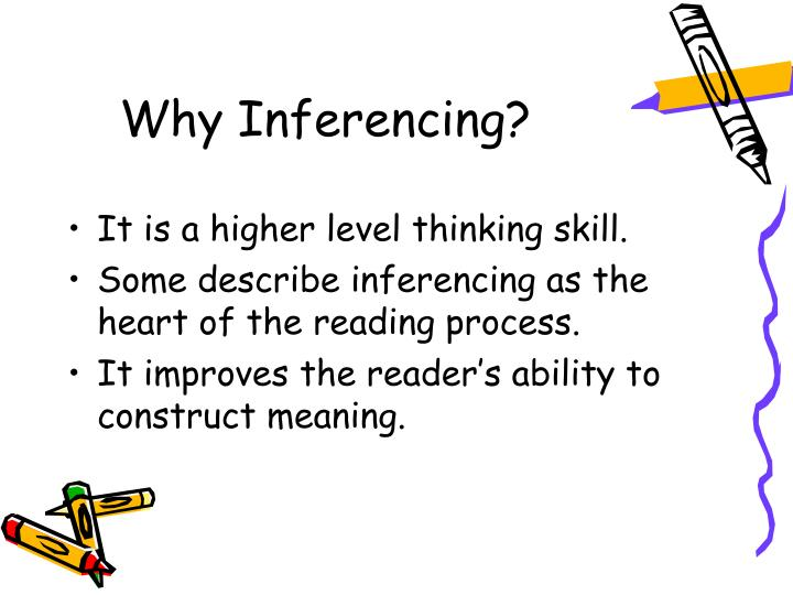 Why Inferencing?